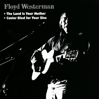 Floyd Westerman - The Land Is Your Mother / Custer Died For Your Sins 1