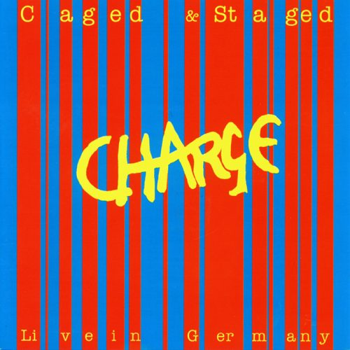 Charge - Caged & Staged
