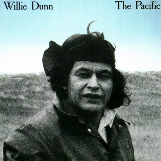 Willie Dunn - The Pacific 1