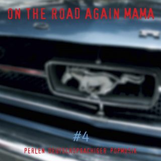On The Road Again Mama - Perlen deutschsprachiger Popmusik VOL. IV
