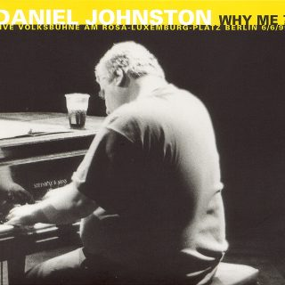 Daniel Johnston - Why me?