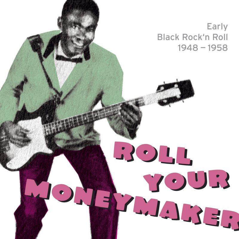 Roll Your Moneymaker - Early Black Rock'n Roll 1948-1958 2