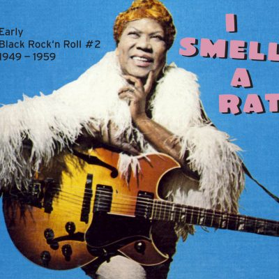 I Smell A Rat - Early Black Rock'n Roll # 2 / 1949-1959 1