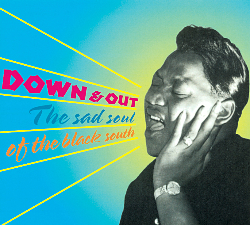 Down & Out - The Sad Soul of the Black South