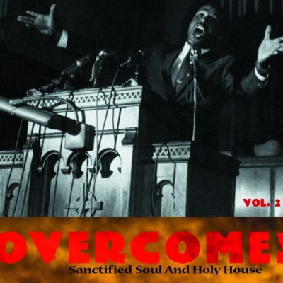 Overcome ! Vol. 2 - Sanctified Soul and Holy House