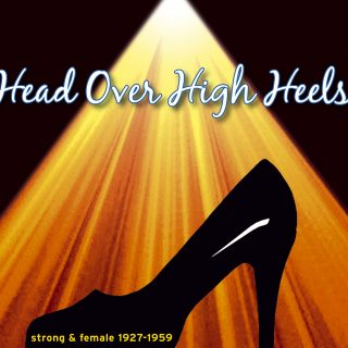 Head Over High Heels - Strong & Female 1927 - 1959