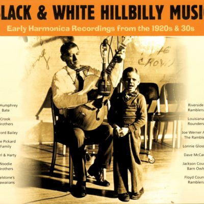 Black & White Hillbilly Music - Early Harmonica Recordings from the 1920s & 30s