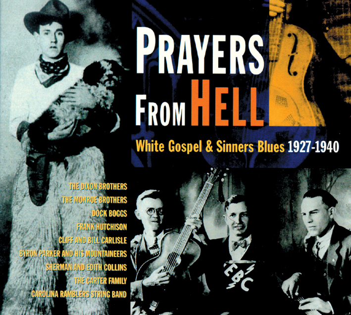 Prayers From Hell - White Gospel & Sinners Blues 1927-1940