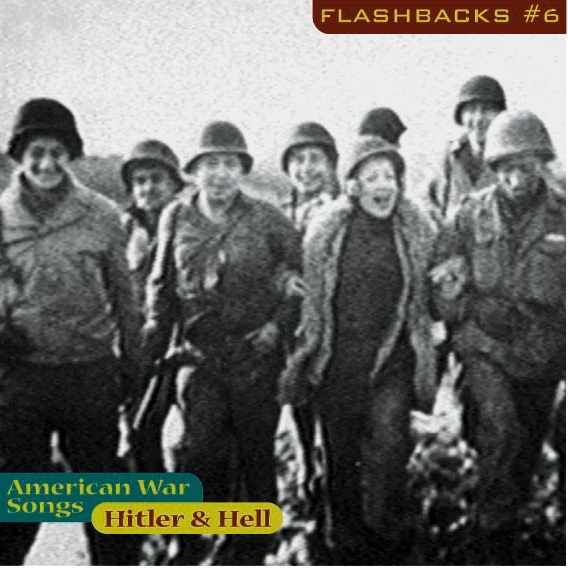 Flashbacks # 6 - Hitler & Hell / American Warsongs 1933-1947