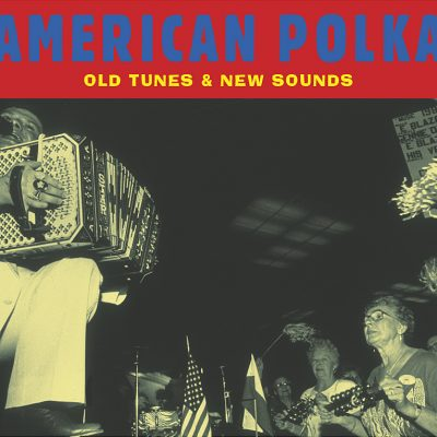 American Polka - Old Tunes & New Sound