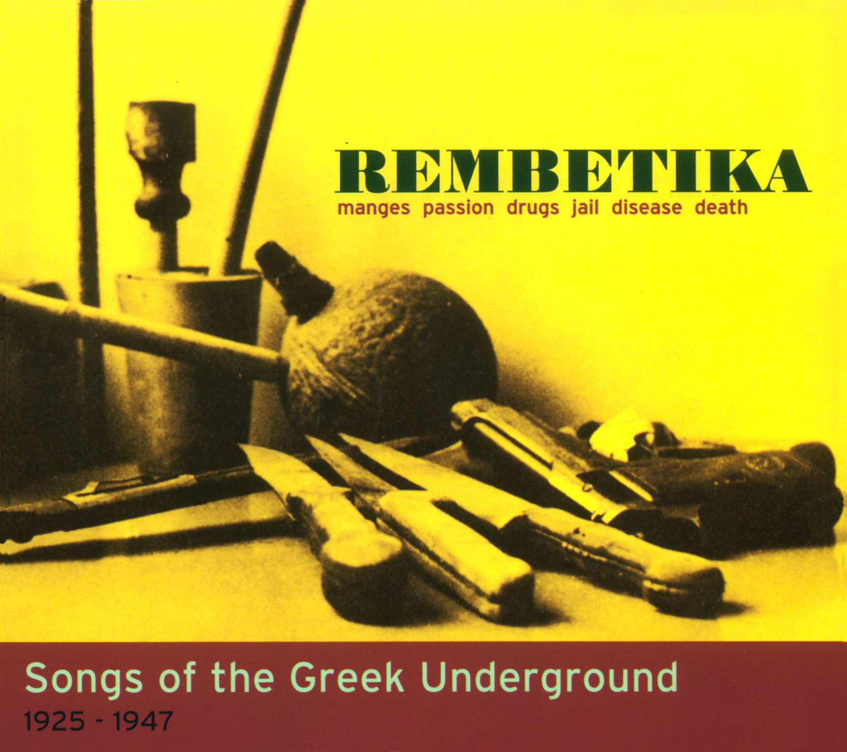 Rembetika - Manges Passion Drugs Jail Desease Death / Songs of the Greek Underground 1925-1947 1