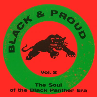 Black & Proud Vol. II - The Soul of the Black Panther Era