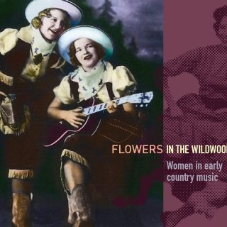 Flowers in the Wildwood - Women in early country music