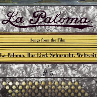 "La Paloma - One Song for all Worlds - Vol. V ""Songs From The Film"""