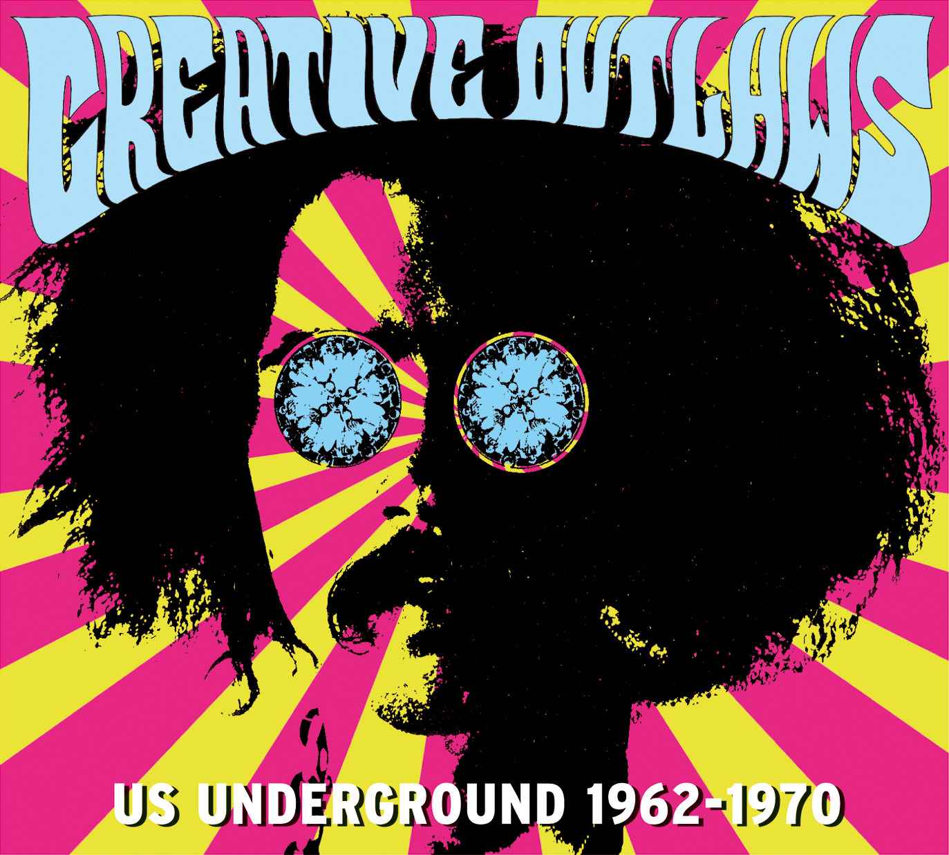 Creative Outlaws - US Underground 1962-1970