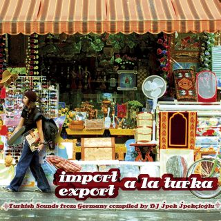 Import Export A La Turka - Turkish Sounds from Germany 1