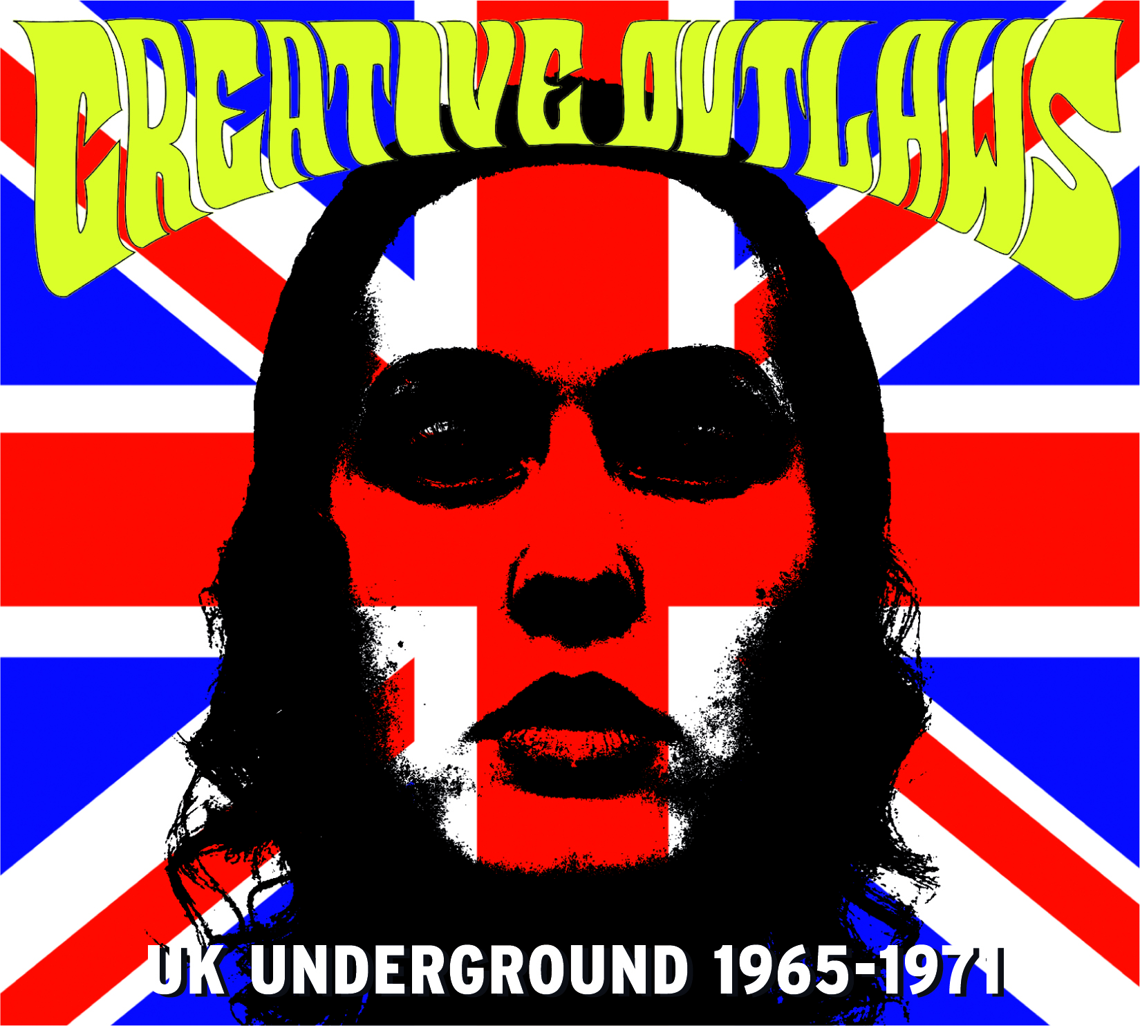 Creative Outlaws - UK Underground 1965-1971