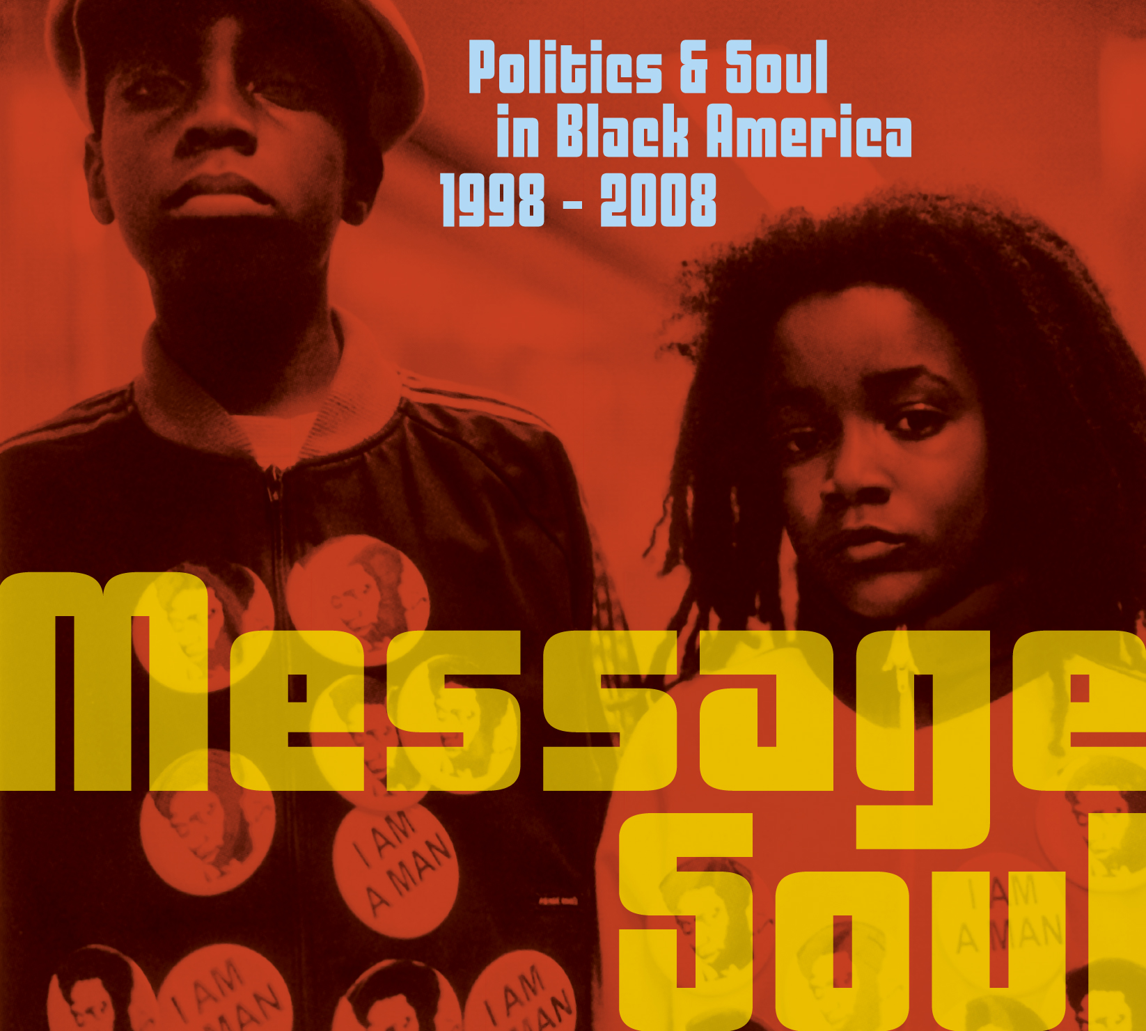 Message Soul - Politics & Soul in Black America 1998 - 2008