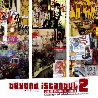 Beyond Istanbul #2 - Urban Sounds Of Turkey 1