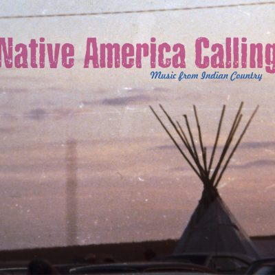 Native America Calling - Music from Indian Country 2