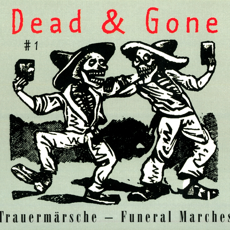 Dead & Gone # 1 - Trauermärsche / Funeral Marches