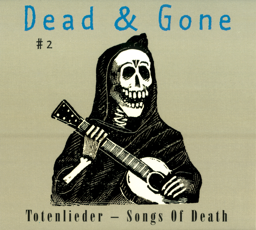 Dead & Gone # 2 - Totenlieder / Songs of Death