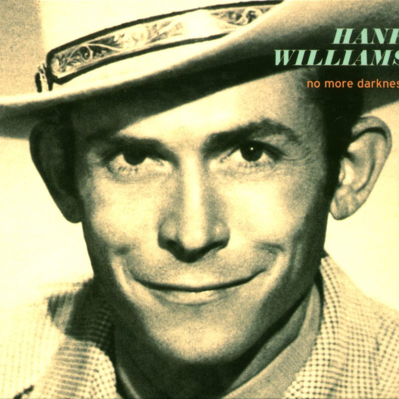 Hank Williams - No more Darkness