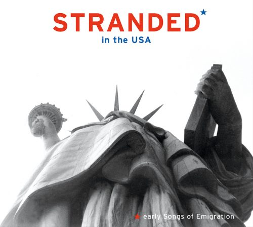Stranded in the USA - Early Songs of Emigration