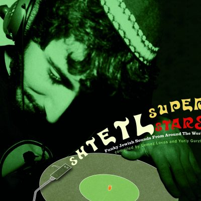 Shtetl Superstars - Funky Jewish Sounds From Around The World 2