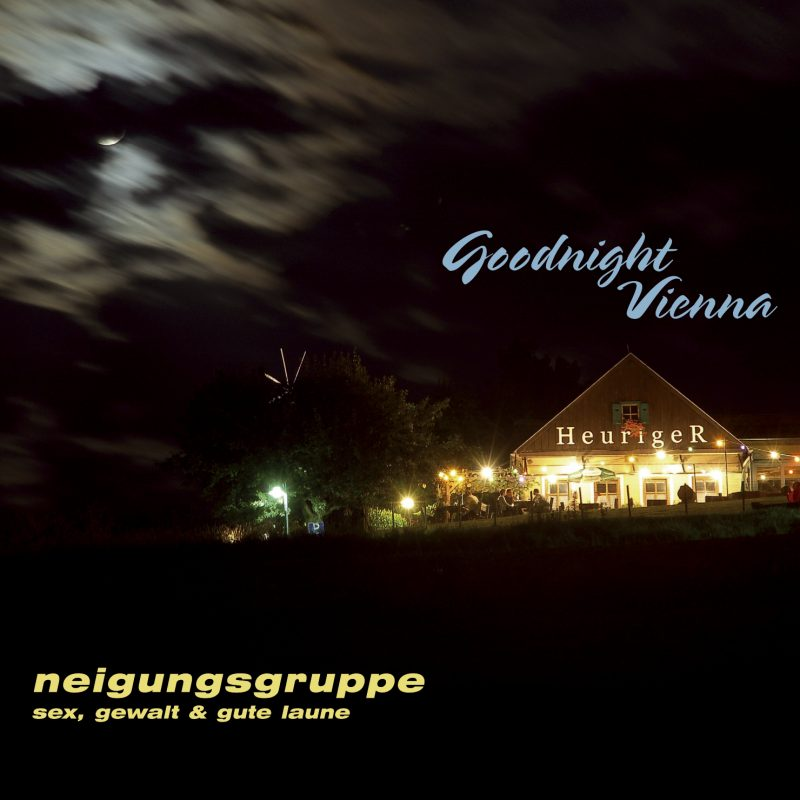 Neigungsgruppe Sex, Gewalt & Gute Laune - Good Night Vienna 2