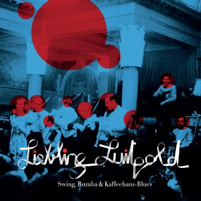 Liebling Luitpold - Swing, Rumba & Kaffeehaus-Blues 1