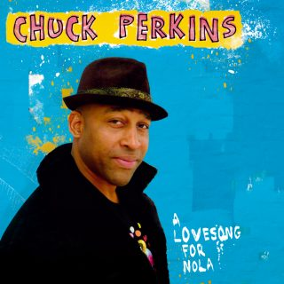 Chuck Perkins - A Love Song For Nola