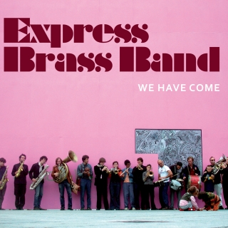 Express Brass Band - We Have Come 4