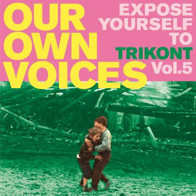 Our Own Voices - Expose Yourself To Trikont Vol. 5