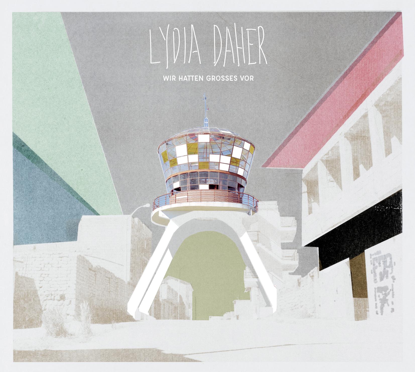 Lydia Daher - Wir hatten gross