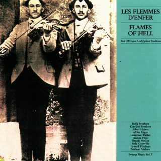 Swamp Music VOL. I - Les Flemmes d'enfer / Flames of Hell - Best of Cajun & Zydeco Tradition