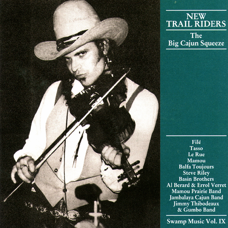 Swamp Music VOL. IX - New Trail Riders / The Big Cajun Squeeze