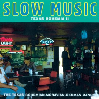 Texas Bohemia VOL. II - Slow Music / The Texas Bohemian-Moravian-German Bands