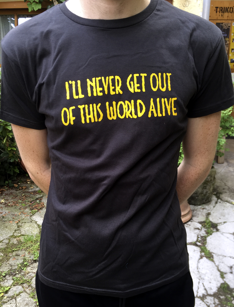 """I'll never get out"" - Trikont - T-Shirt"