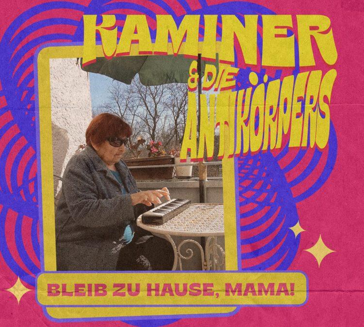 Kaminer & Die Antikörpers - Bleib Zu Hause Mama!